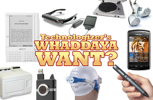 Technologizer's Whaddaya Want