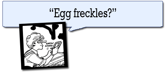 """Egg Freckles?"" --Mike Doonesbury's Newton"